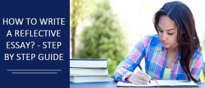 HOW TO WRITE A REFLECTIVE ESSAY - STEP BY STEP GUIDE
